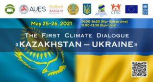 Read more about the article Первый Климатический диалог «Казахстан-Украина» 25-26 мая 2021 года
